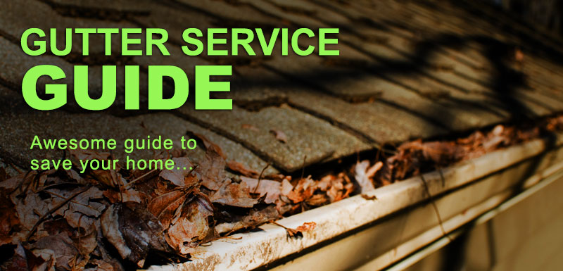Awesome Gutter Service Guide: Save Your Home